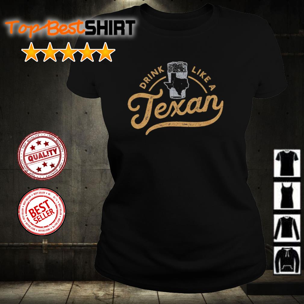 Drink like a Texan s ladies-tee