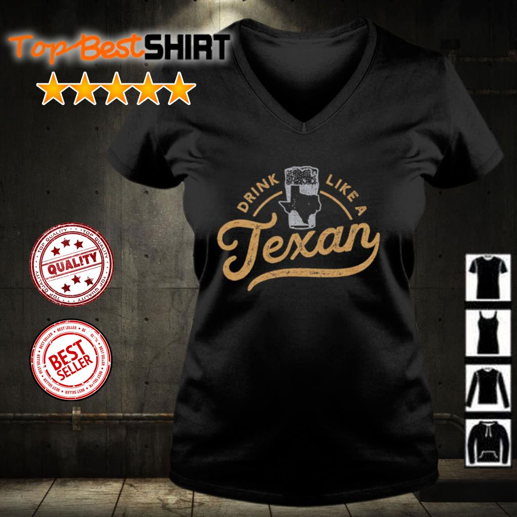 Drink like a Texan s v-neck-t-shirt
