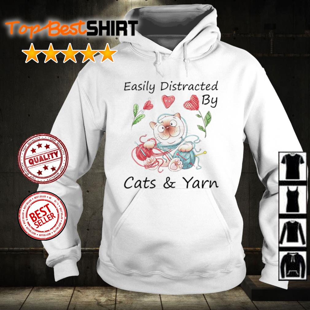 Easily Distracted by cats and yarn s hoodie