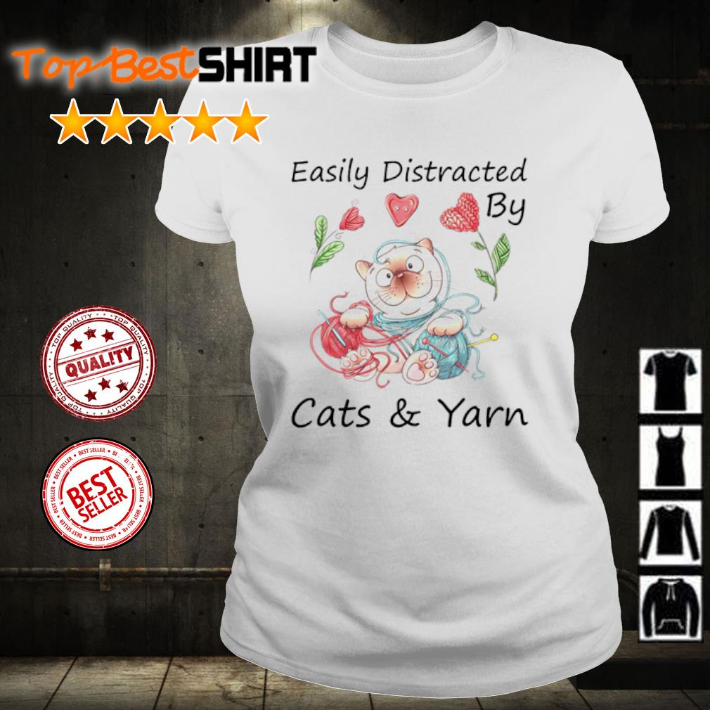 Easily Distracted by cats and yarn s ladies-tee
