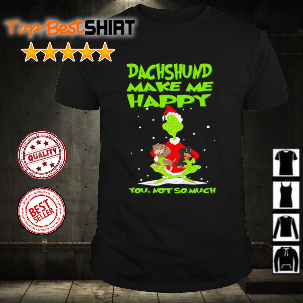 The Grinch dachshund make me happy you know so much sweater
