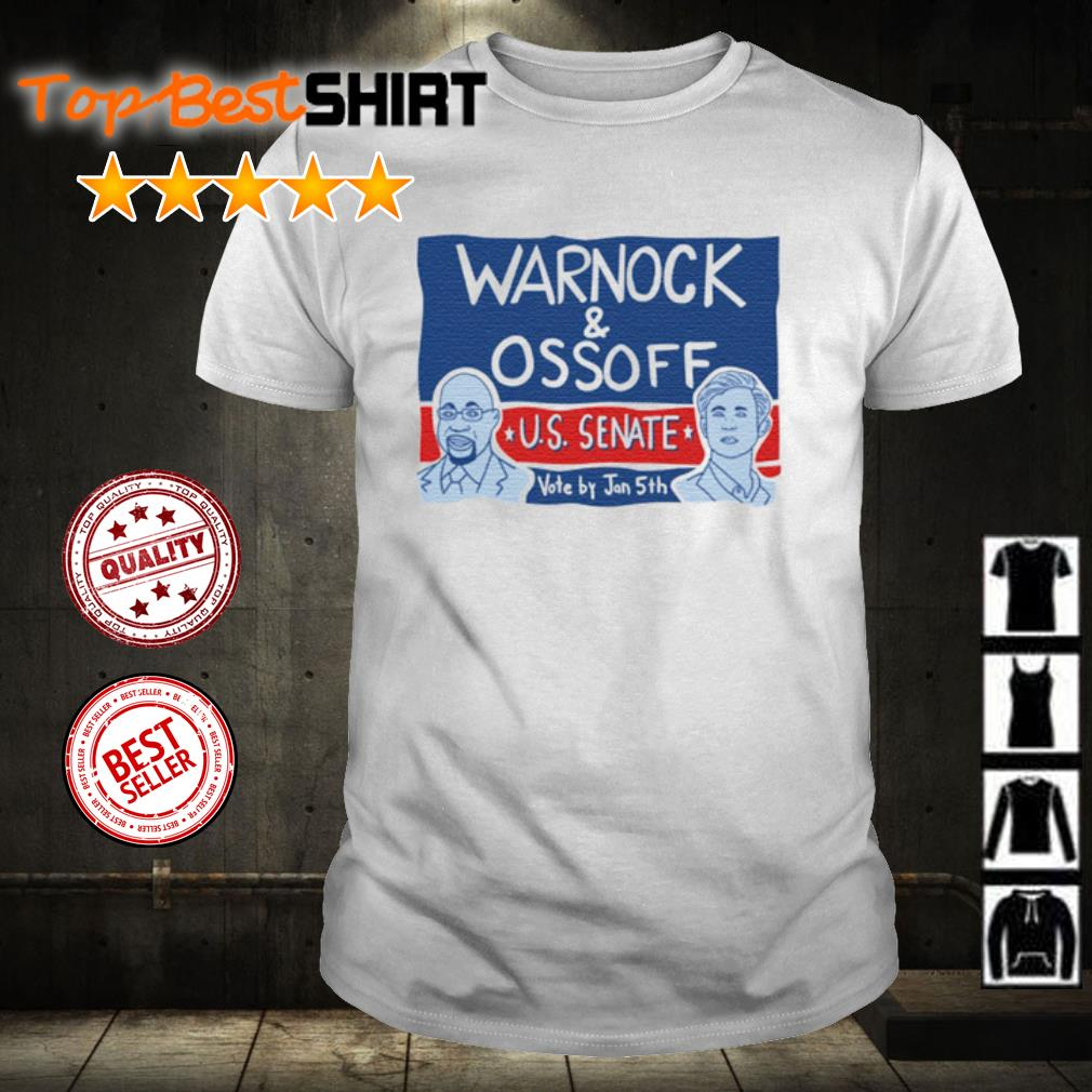 Warnock Ossoff For Senate Vote By Jan 5th shirt