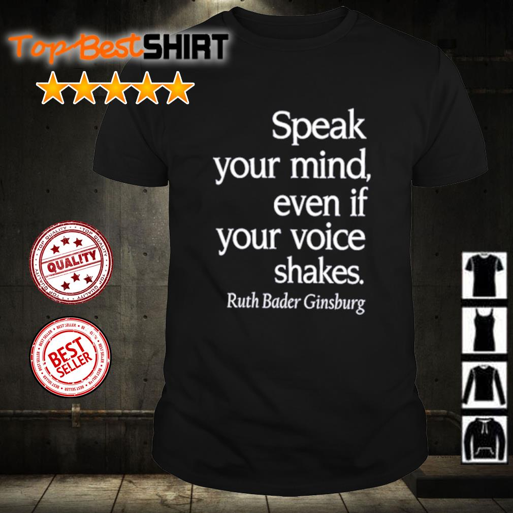 Speak Your Mind Even if Your Voice Shakes ruth bader ginsburg shirt