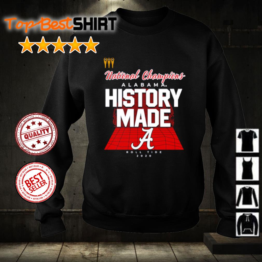 National Champions Alabama History made Roll Tide 2020 s sweater